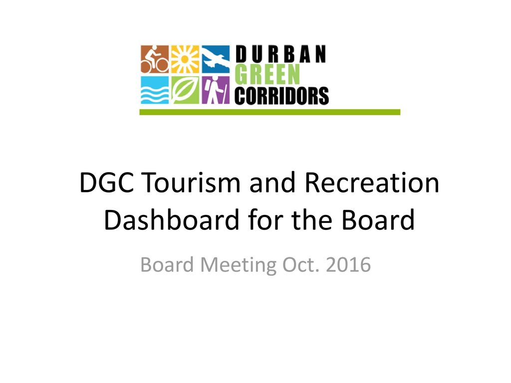 Dgc Tourism And Recreation Dashboard For The Board Ppt Download
