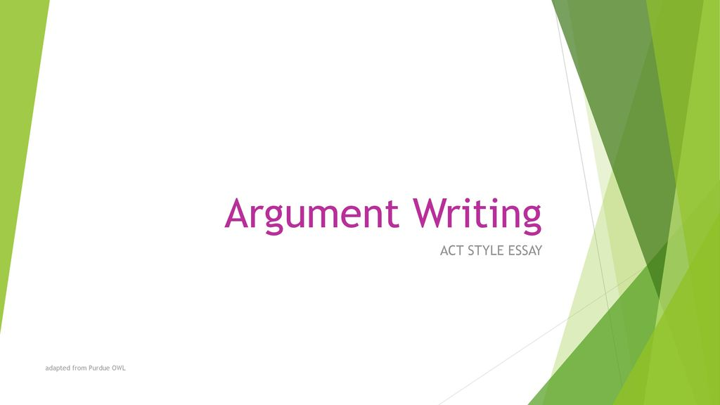 Argument Writing Act Style Essay Adapted From Purdue Owl  Ppt Download  Argument Writing Act Style Essay Adapted From Purdue Owl