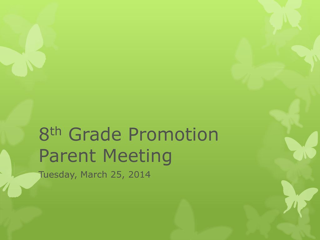 8th Grade Promotion Parent Meeting Ppt Download