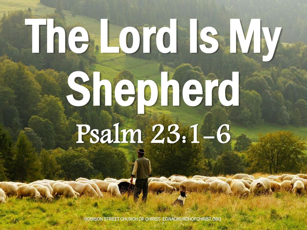 The Lord Is My Shepherd Psalm 23 Ppt Download