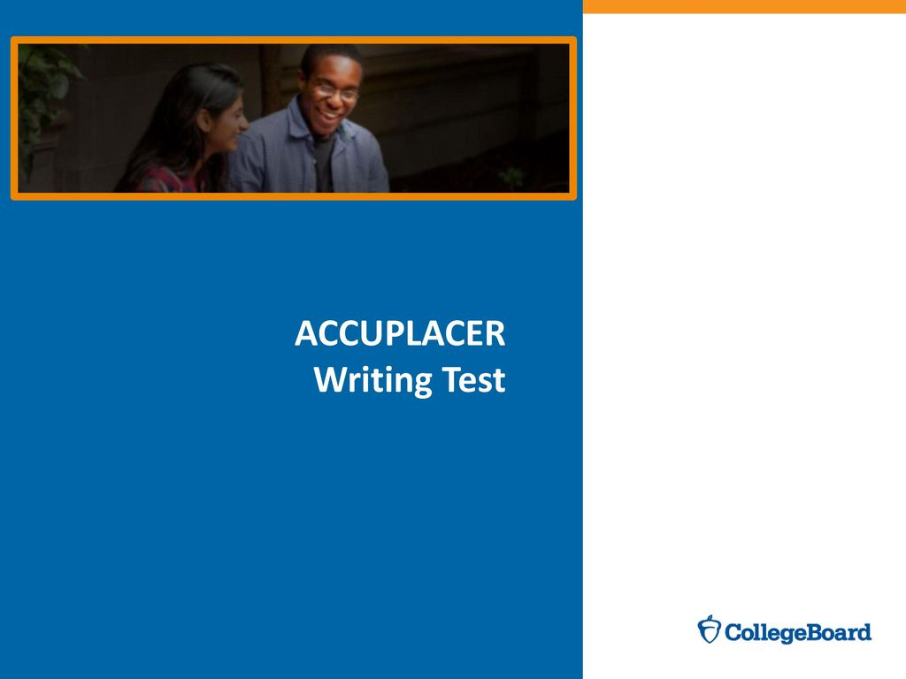 Next-Generation ACCUPLACER Overview - ppt download