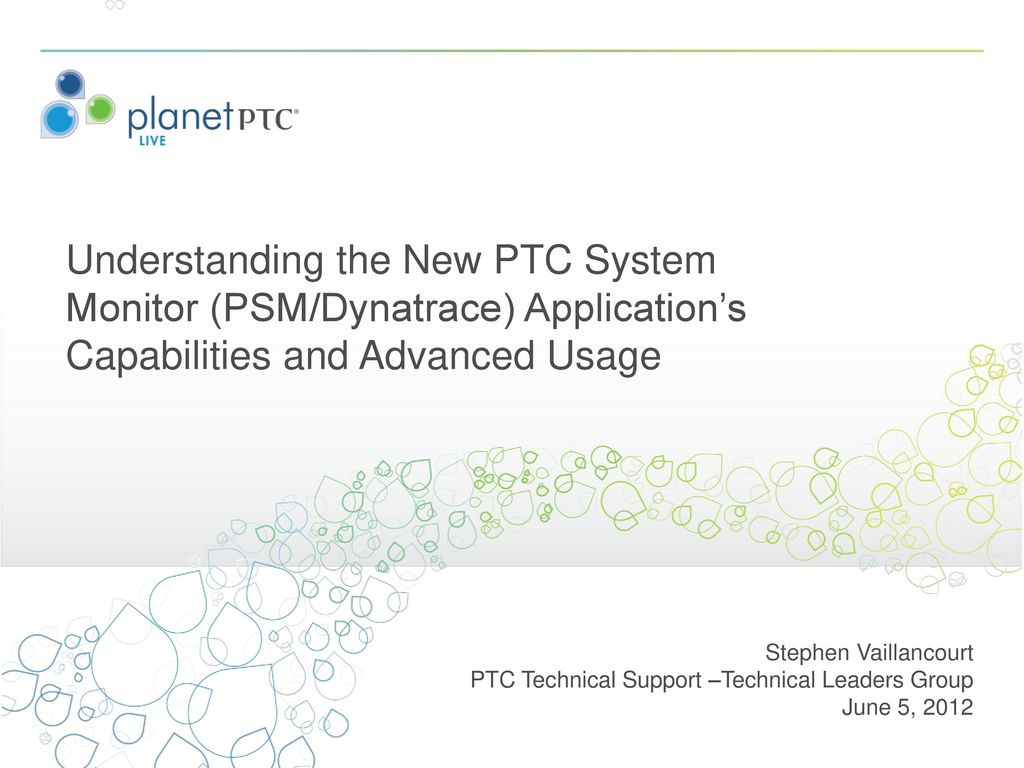 Understanding the New PTC System Monitor (PSM/Dynatrace