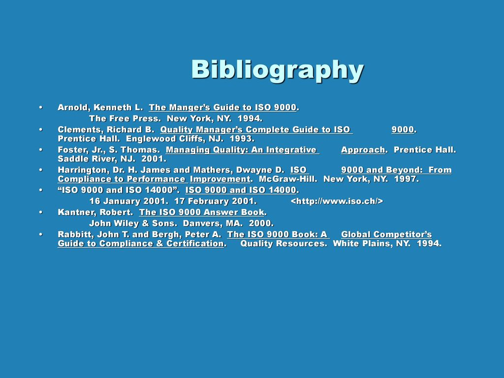 Bibliography Arnold, Kenneth L. The Manger's Guide to ISO 9000.