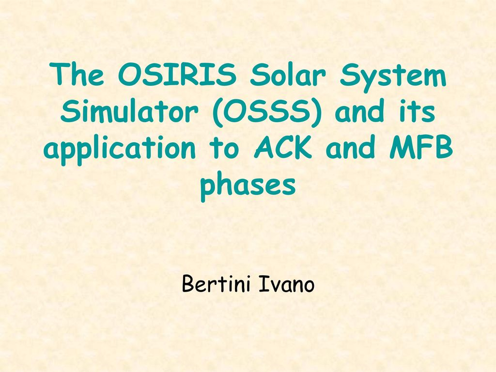 The OSIRIS Solar System Simulator (OSSS) and its application to ACK ...