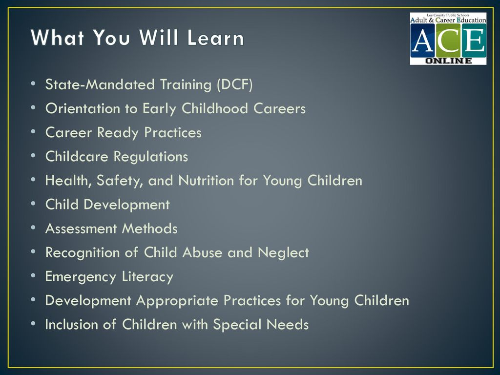 What You Will Learn State-Mandated Training (DCF)
