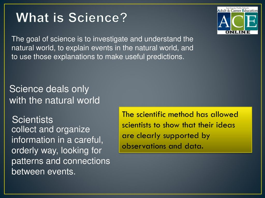 What is Science Science deals only with the natural world Scientists