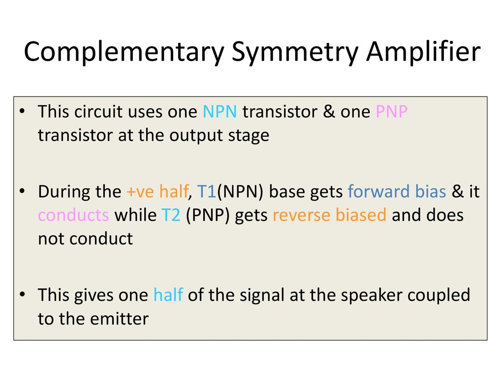 Large Signal Amplifiers Class A B And C Power Ppt Bias Understand This Filter Biasing Circuit Electrical 28 Complementary Symmetry Amplifier