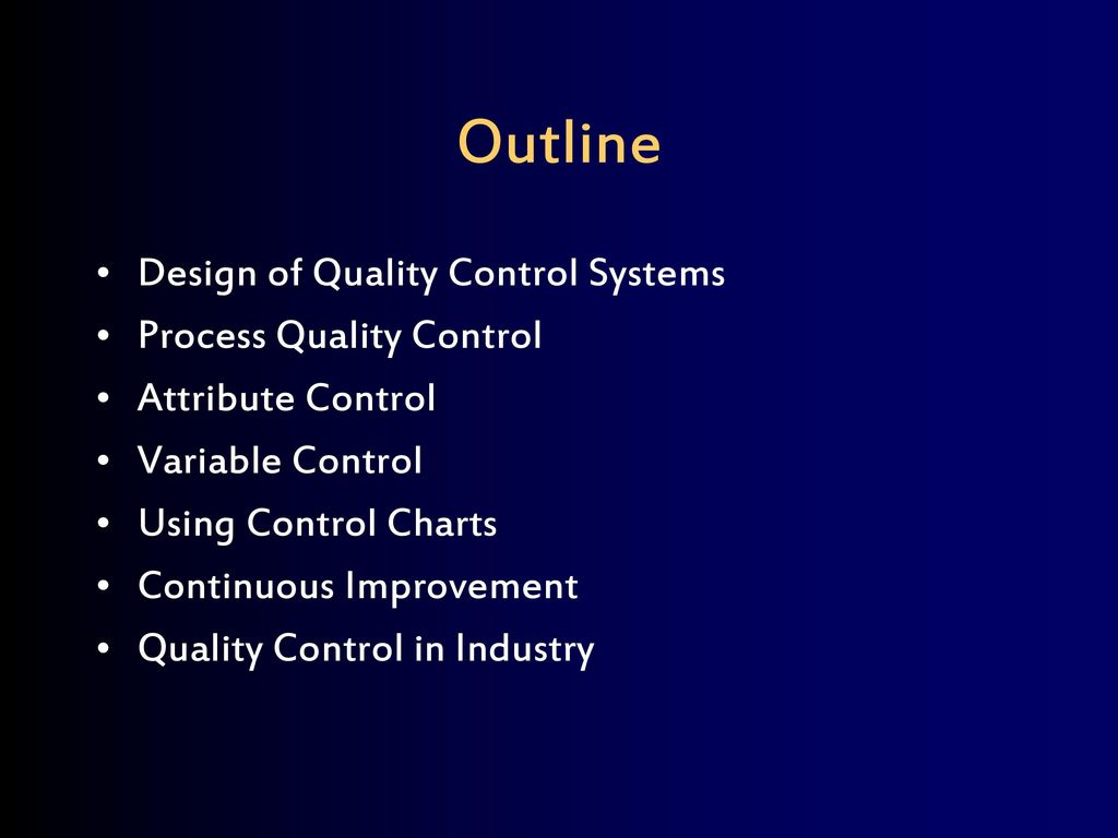 Outline Design Of Quality Control Systems Process Quality Control Ppt Download