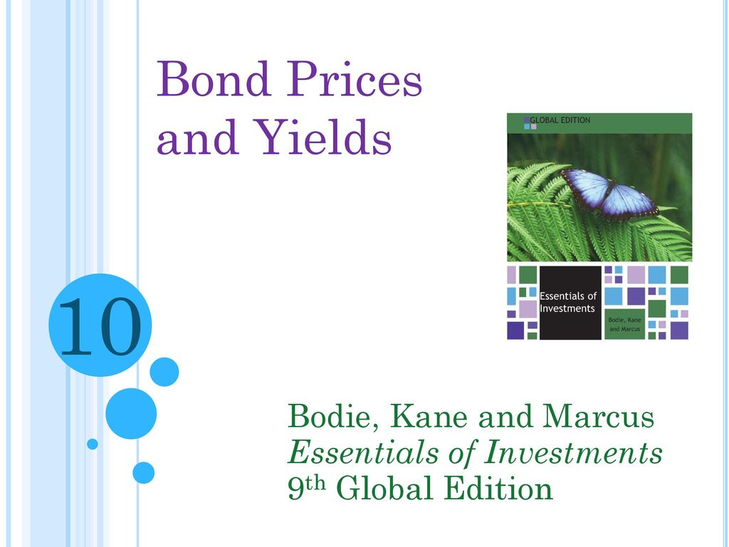 10 Bond Prices and Yields Bodie, Kane and Marcus