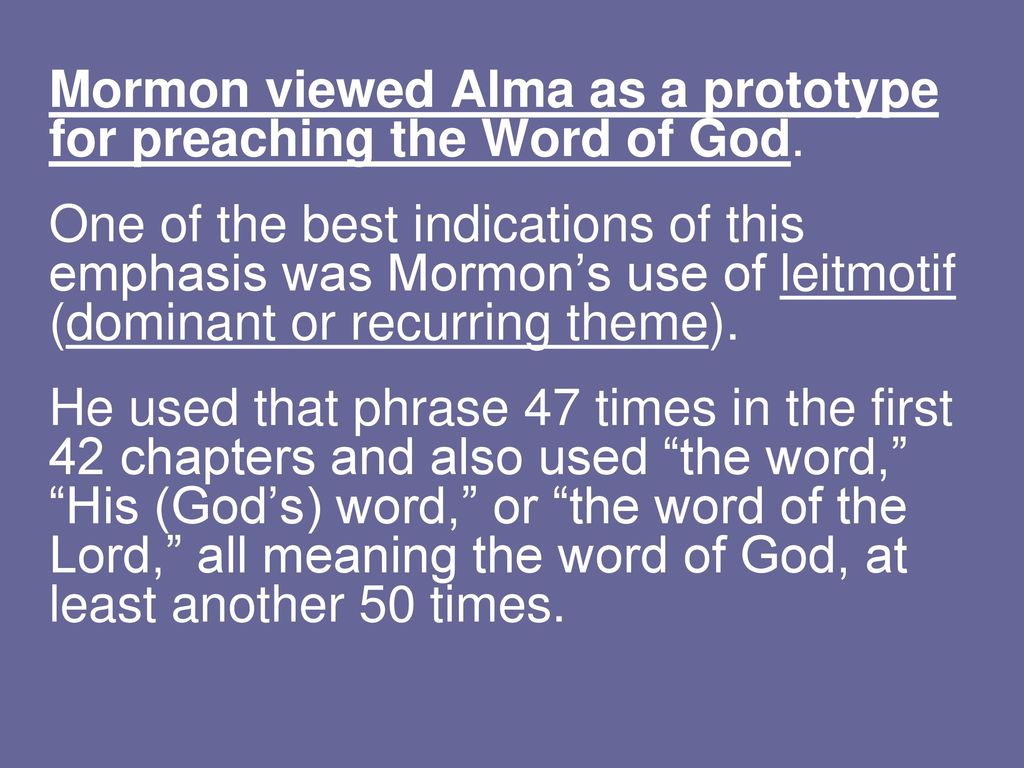 The Book of Alma Critics of the Church often bring up that