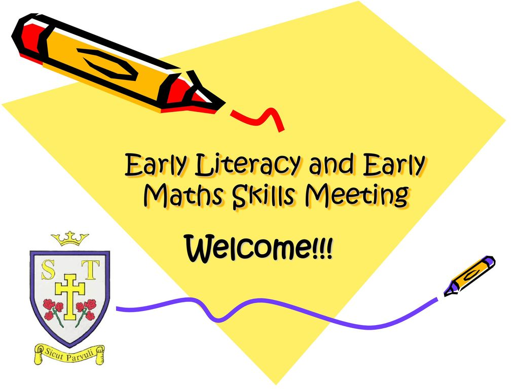 Early Literacy and Early Maths Skills Meeting - ppt download