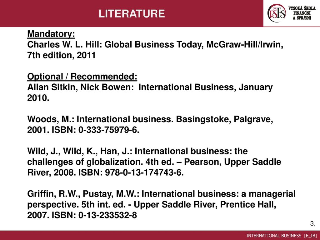 Global business today: charles w. L. Hill dr, g. Tomas m. Hult.