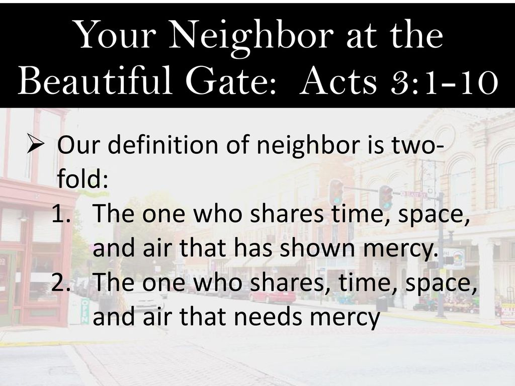 your neighbor at the beautiful gate - ppt download