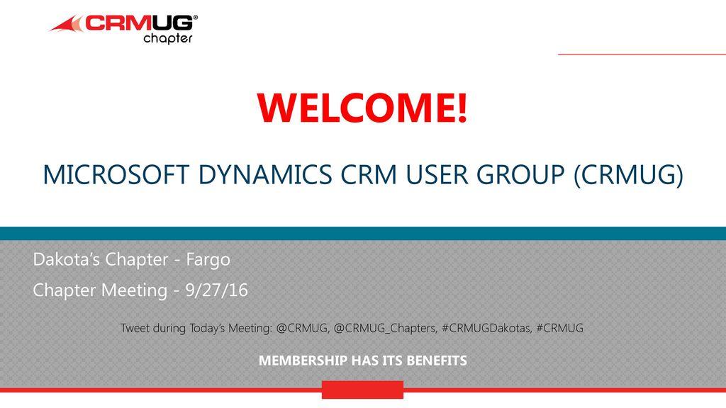 Welcome! Microsoft Dynamics CRM user Group (CRMUG) - ppt