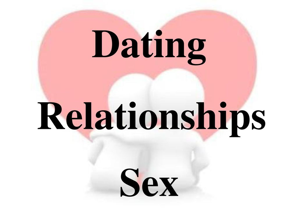 sex dating and relationships