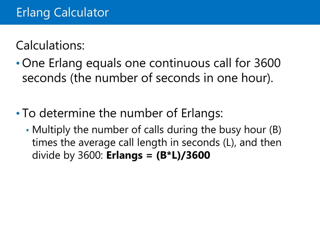 To determine the number of Erlangs: