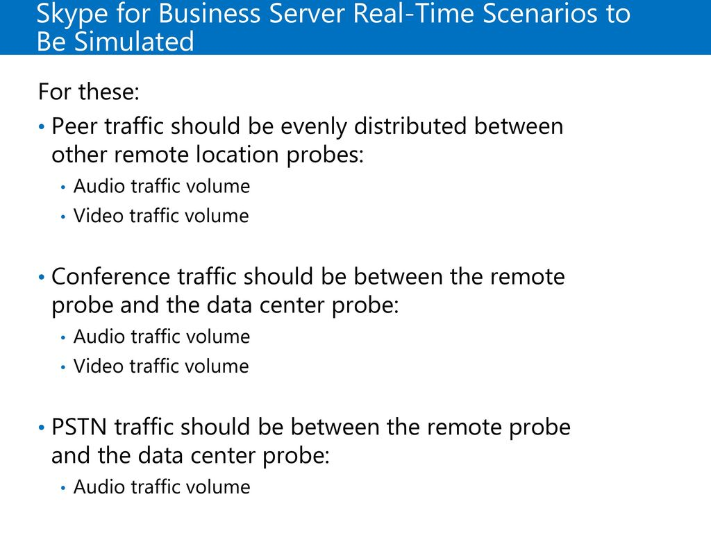 Skype for Business Server Real-Time Scenarios to Be Simulated