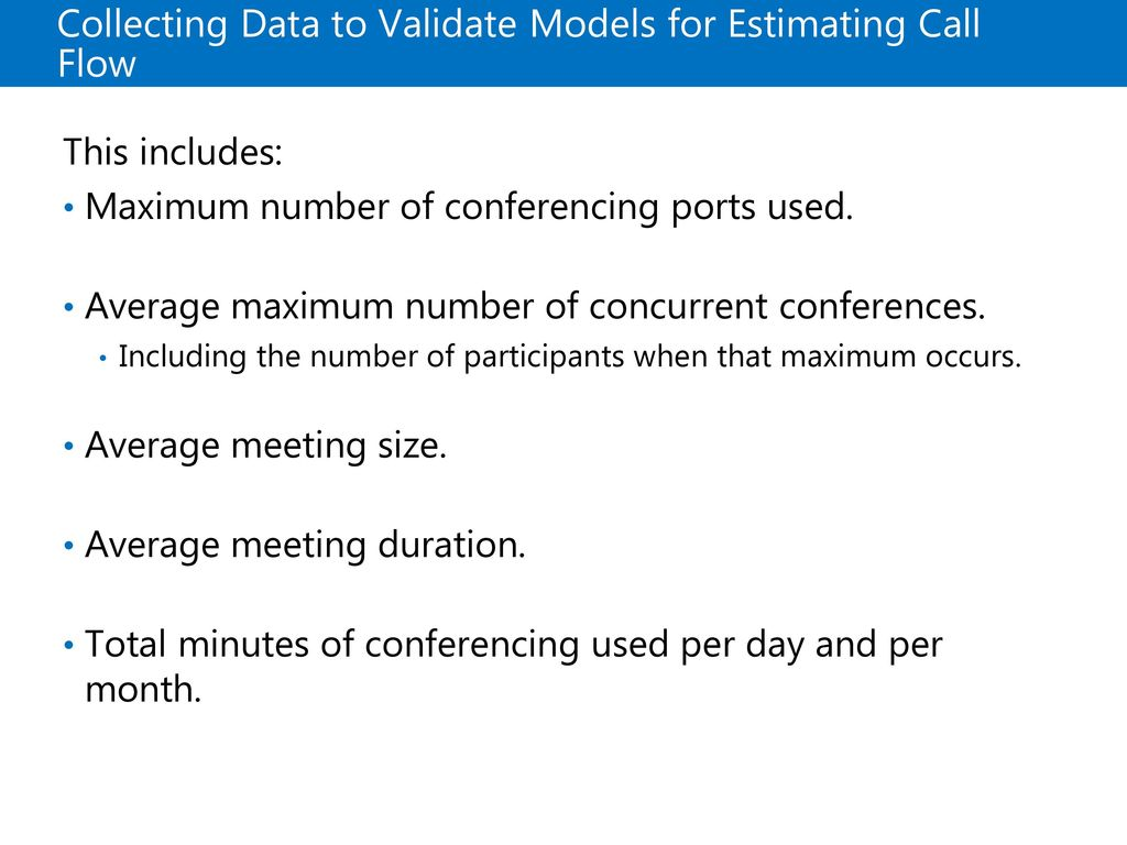Collecting Data to Validate Models for Estimating Call Flow