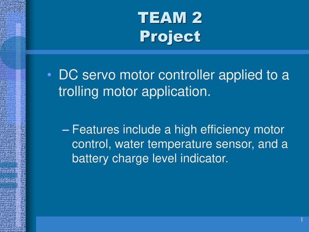 TEAM 2 Project DC servo motor controller applied to a trolling motor ...