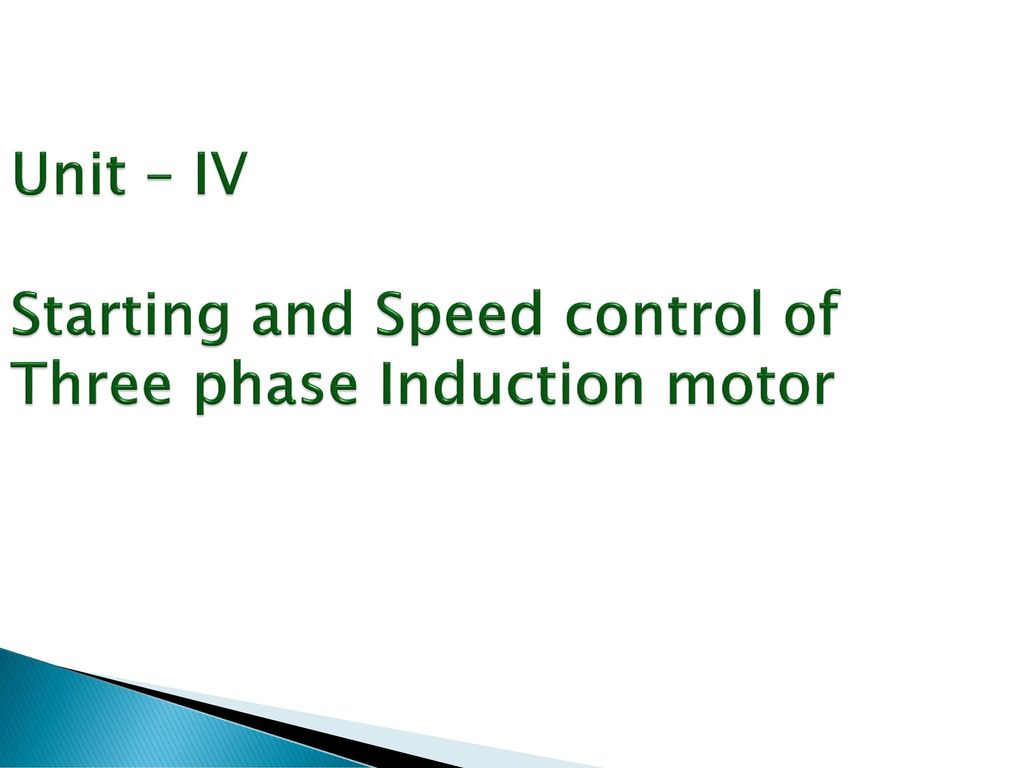 Unit Iv Starting And Speed Control Of Three Phase Induction Motor Stator Voltage Fed By 1