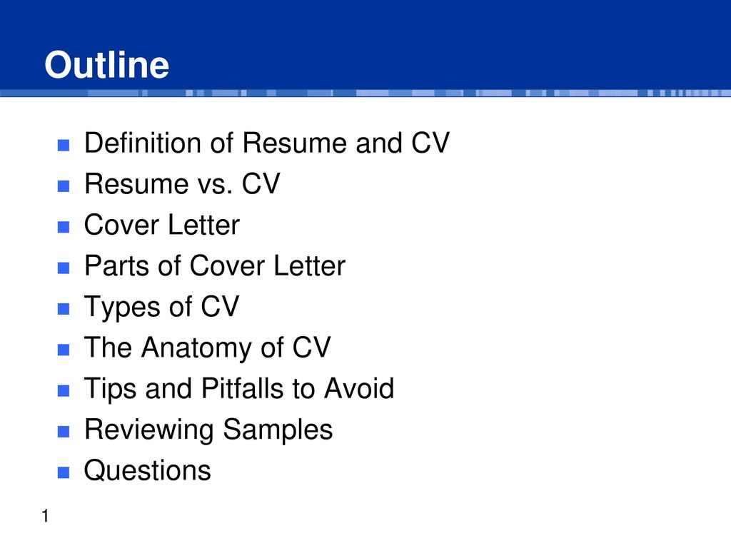 Outline Definition of Resume and CV Resume vs. CV Cover Letter - ppt ...