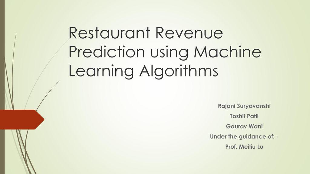 Restaurant Revenue Prediction using Machine Learning Algorithms
