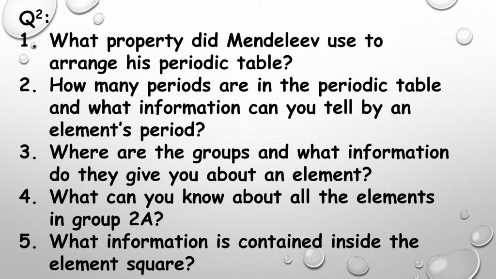Q2 What Property Did Mendeleev Use To Arrange His Periodic Table