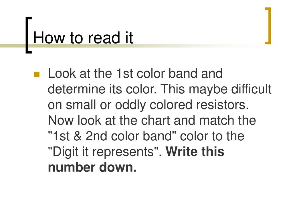 Or How To Read Those Little Resistors Ppt Download We Can Tell The Resistance Of A Resistor By Reading Its 4 5 Band It
