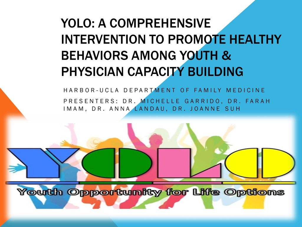 YOLO: A Comprehensive Intervention to Promote Healthy Behaviors