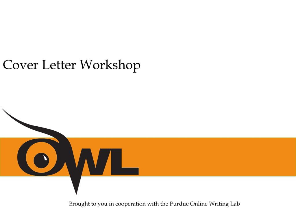 """Cover Letter Workshop Rationale: Welcome to """"Tutoring Cover Letters ..."""