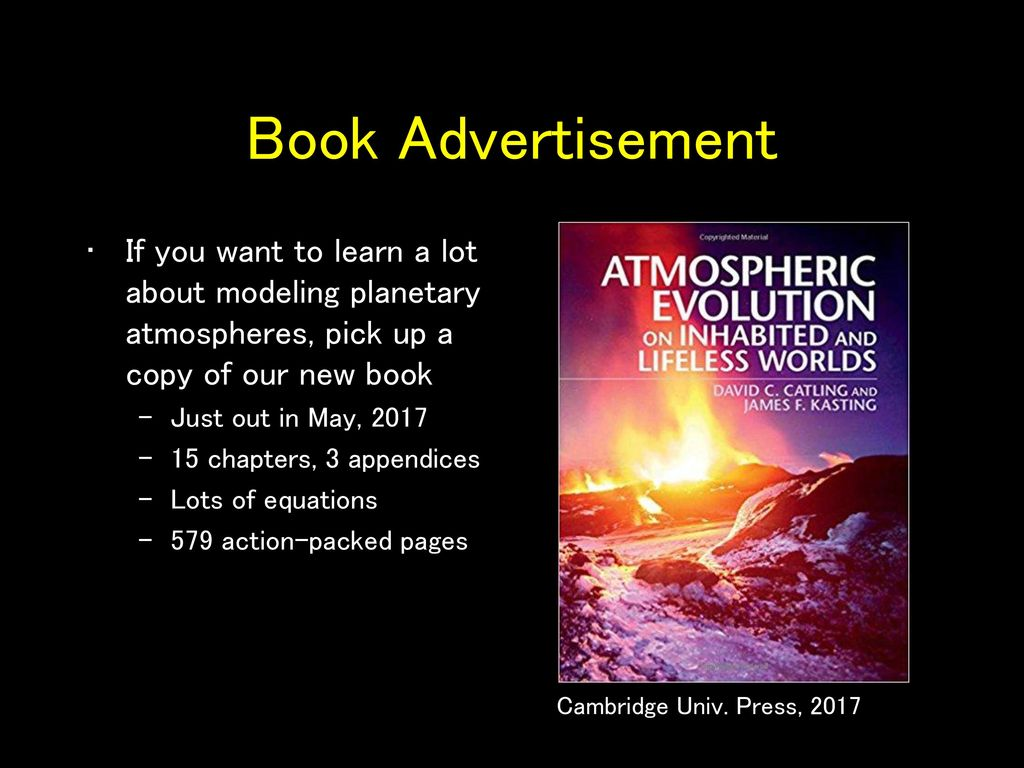 Book Advertisement If you want to learn a lot about modeling planetary atmospheres, pick up a copy of our new book.