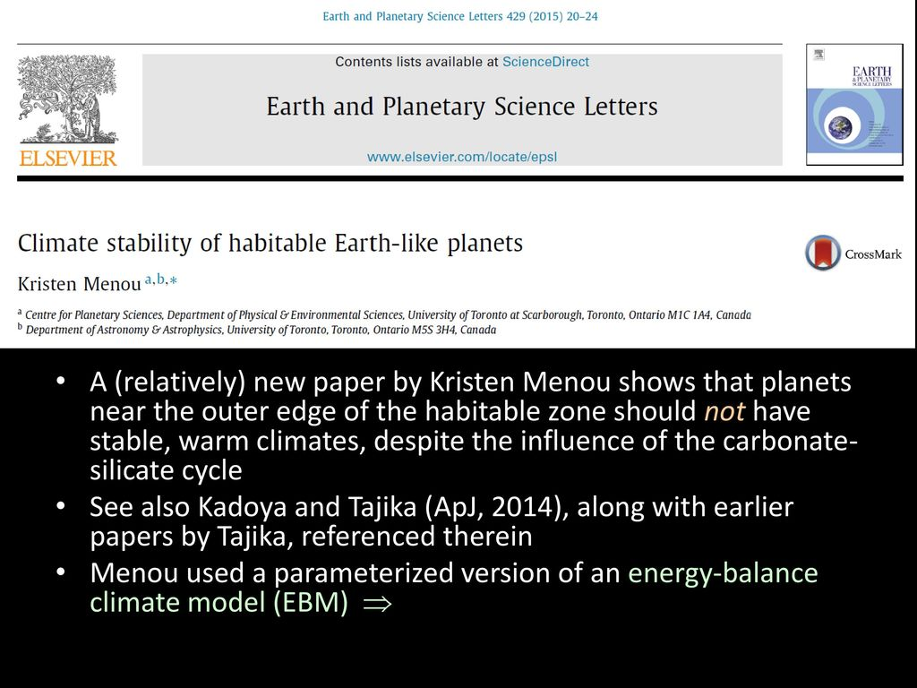 A (relatively) new paper by Kristen Menou shows that planets near the outer edge of the habitable zone should not have stable, warm climates, despite the influence of the carbonate-silicate cycle