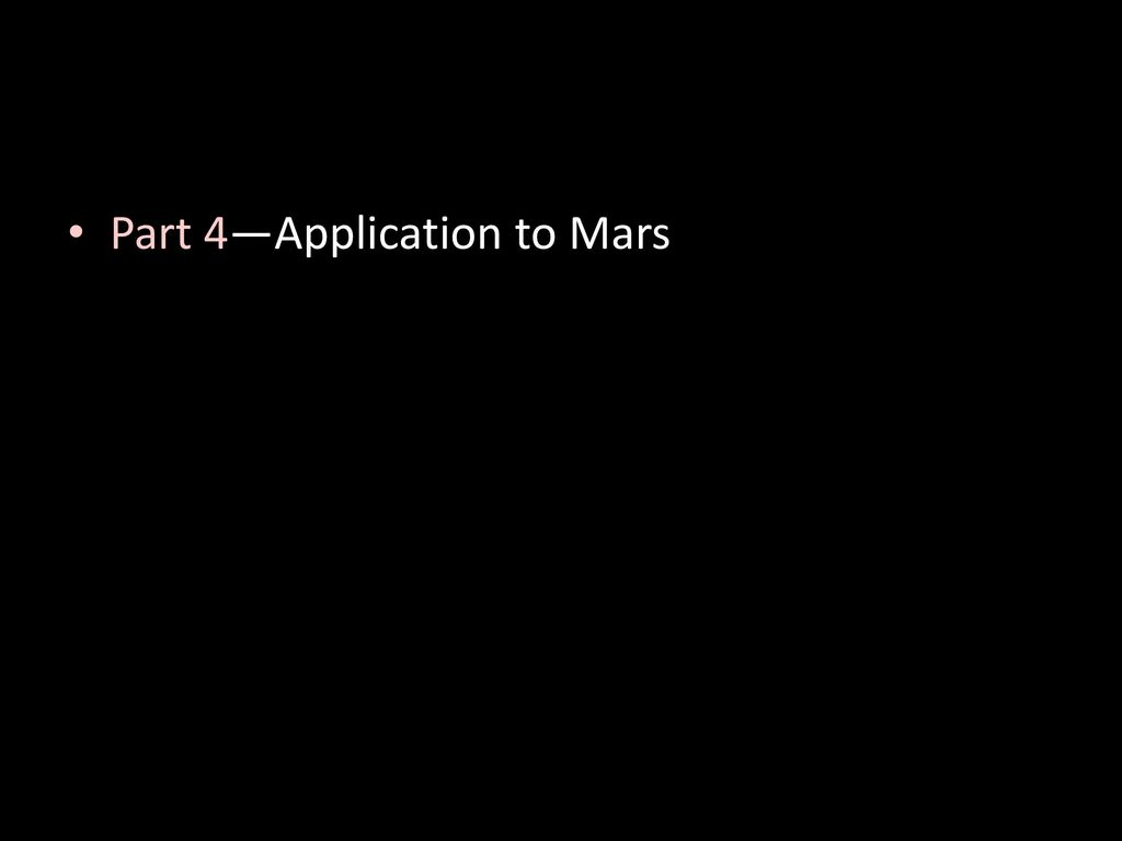 Part 4—Application to Mars