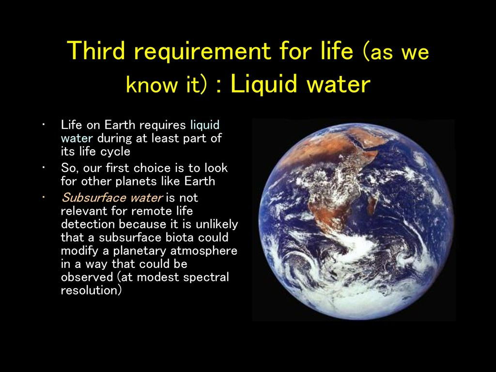 Third requirement for life (as we know it) : Liquid water