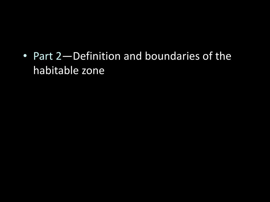 Part 2—Definition and boundaries of the habitable zone