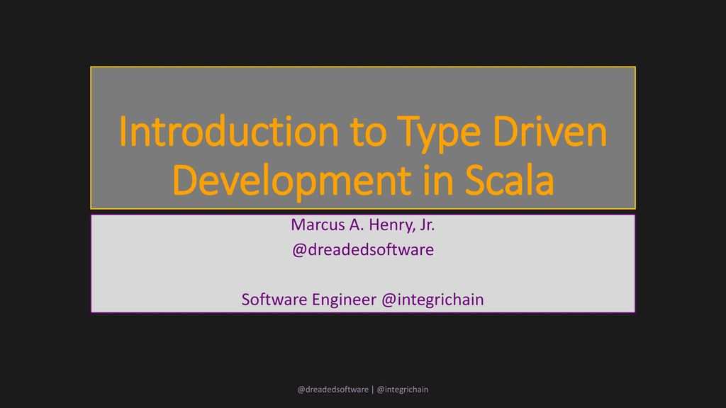 Introduction to Type Driven Development in Scala - ppt download