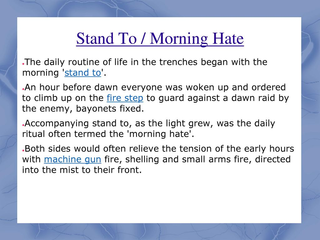Life In The Trenches Ppt Download Ww1 Diagram Pits Behind Stand To Morning Hate Daily Routine Of Began With