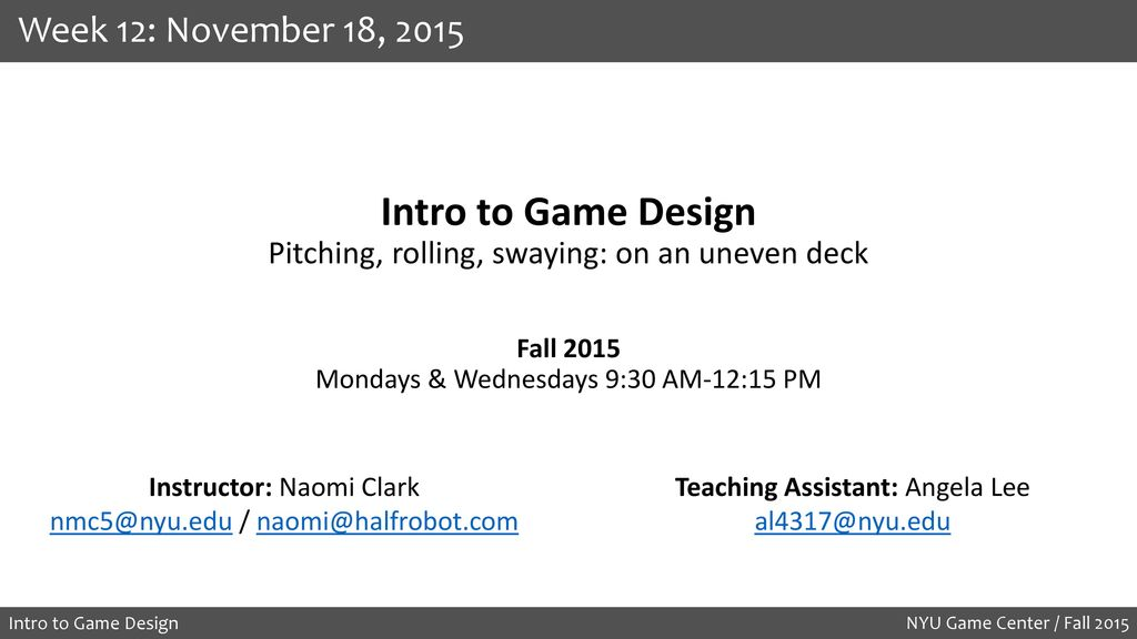 Intro to Game Design Pitching, rolling, swaying: on an