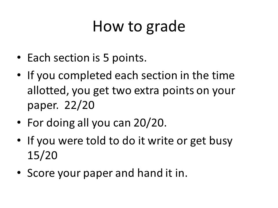 How to grade Each section is 5 points.