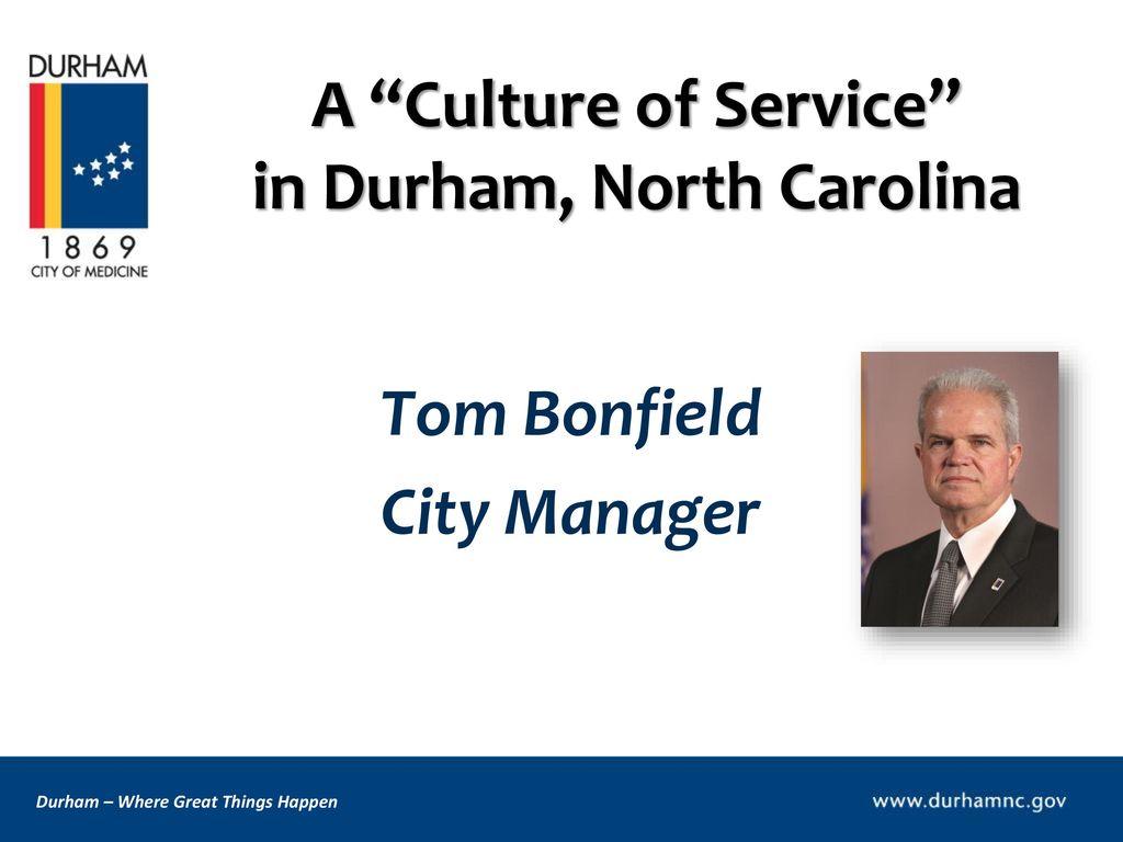 A Culture Of Service In Durham North Carolina Ppt Download