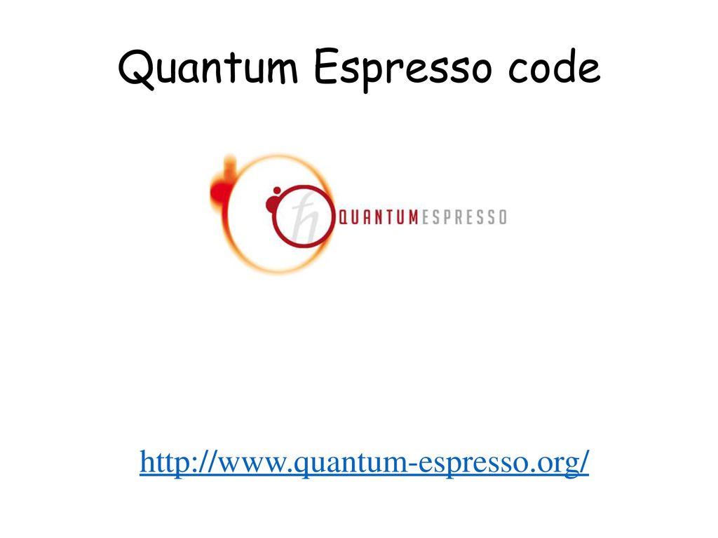 Quantum Espresso code - ppt download