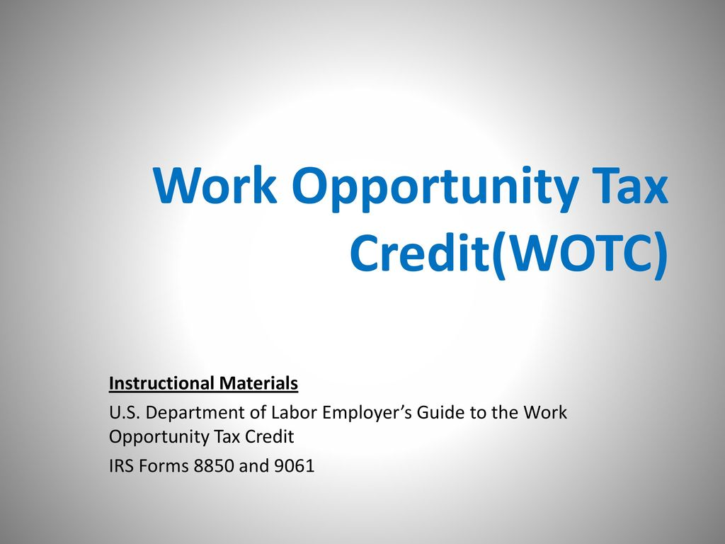 Work Opportunity Tax Credit Wotc Ppt Download