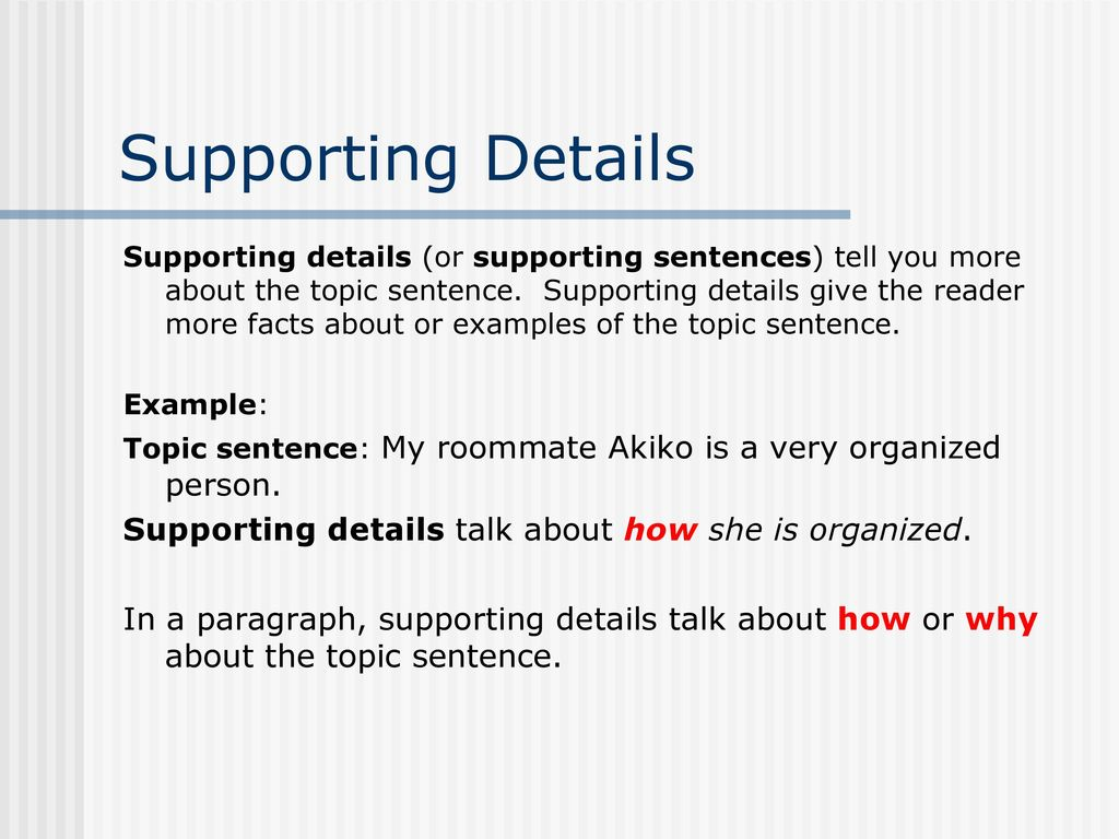 writing a paragraph the topic sentence supporting details - ppt download