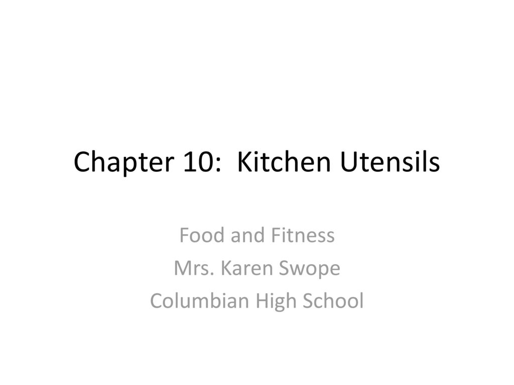 Chapter 10: Kitchen Utensils - ppt download