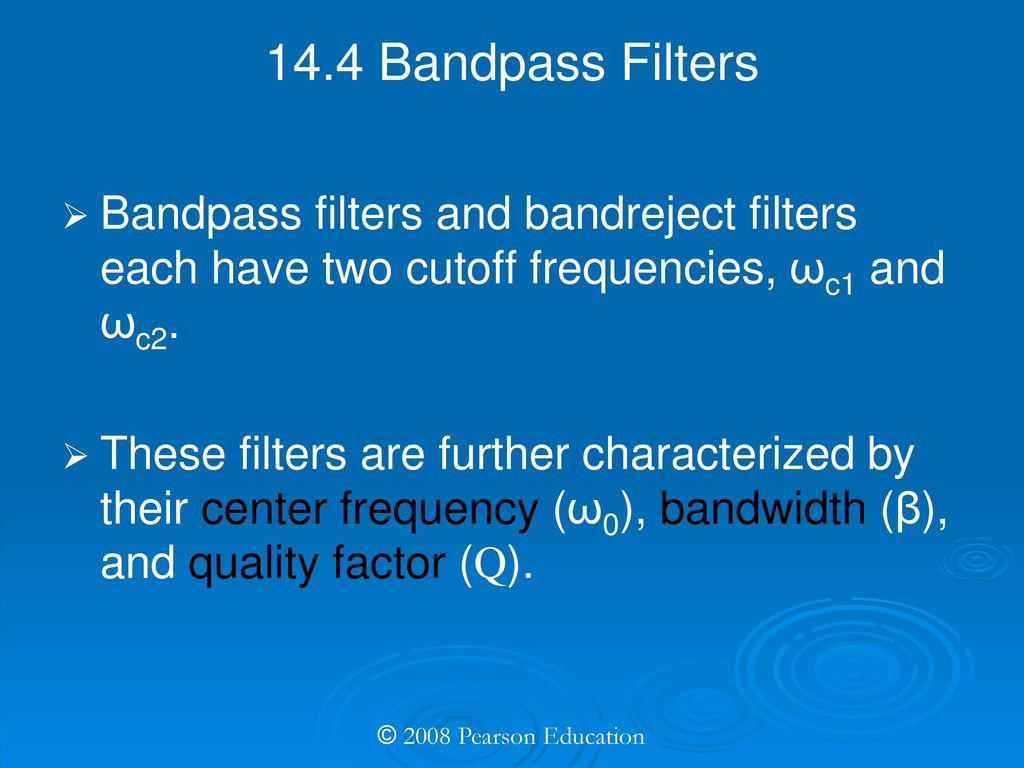 Electric Circuits Eighth Edition Ppt Download Bandpass Filter Band Reject A Circuit Is 144 Filters And Bandreject Each Have Two Cutoff Frequencies C1