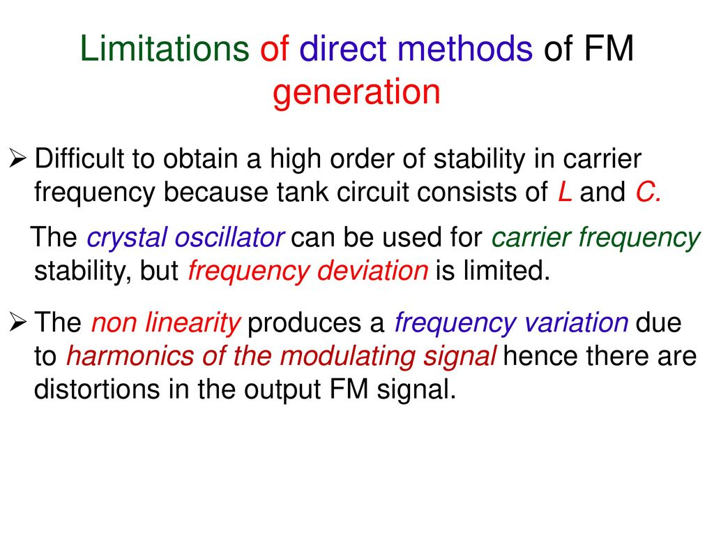 Analog Communications Ppt Download Circuit Design Frequency Modulated Waveform Generation Limitations Of Direct Methods Fm
