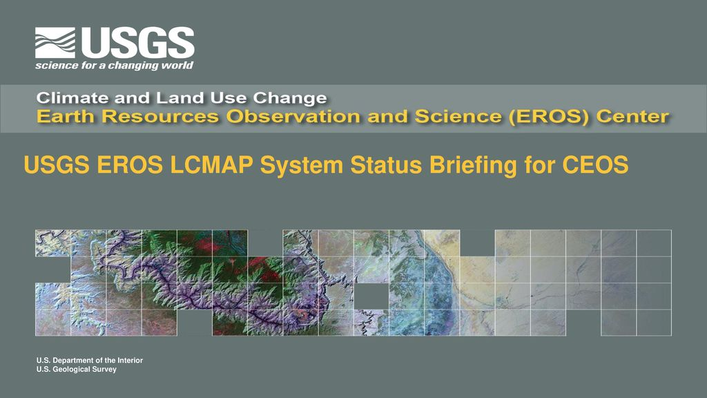 Usgs eros lcmap system status briefing for ceos ppt download 1 usgs publicscrutiny Image collections