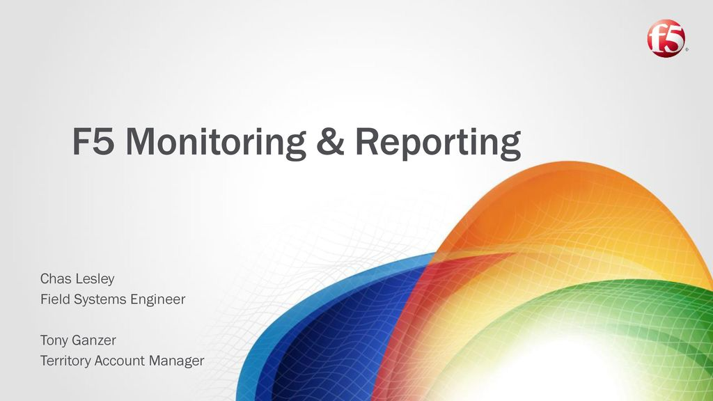 F5 Monitoring & Reporting - ppt download