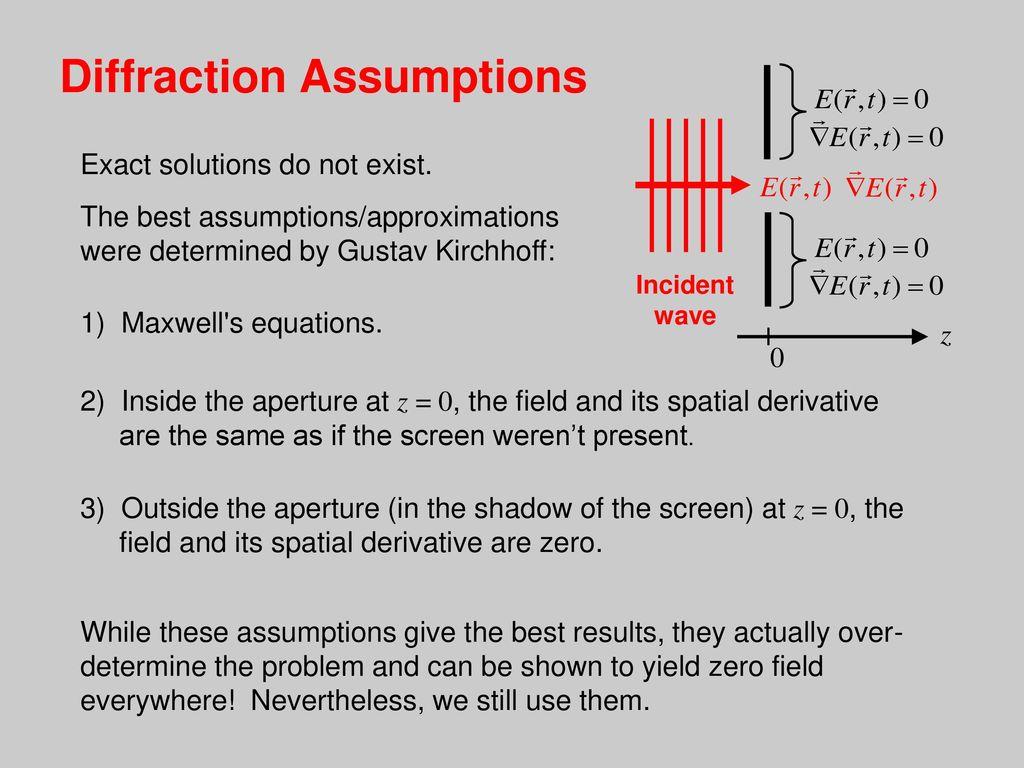 Diffraction Light bends! Diffraction assumptions - ppt download