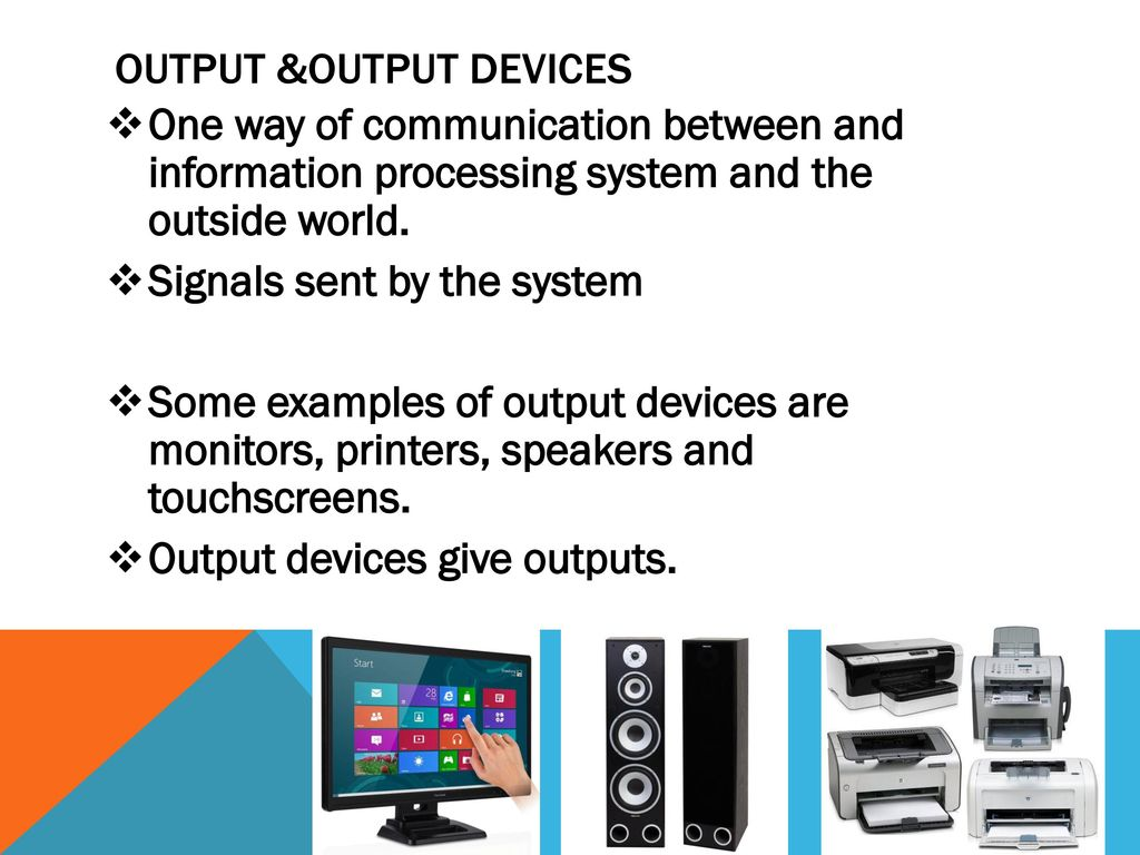 give examples of output devices